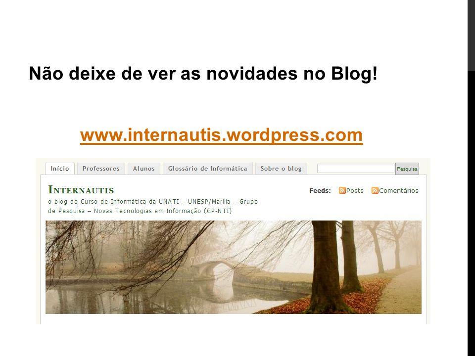 Não deixe de ver as novidades no Blog!