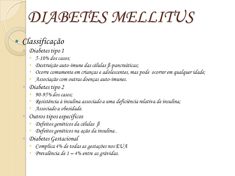 DIABETES MELLITUS Classificação Diabetes tipo 1 Diabetes tipo 2