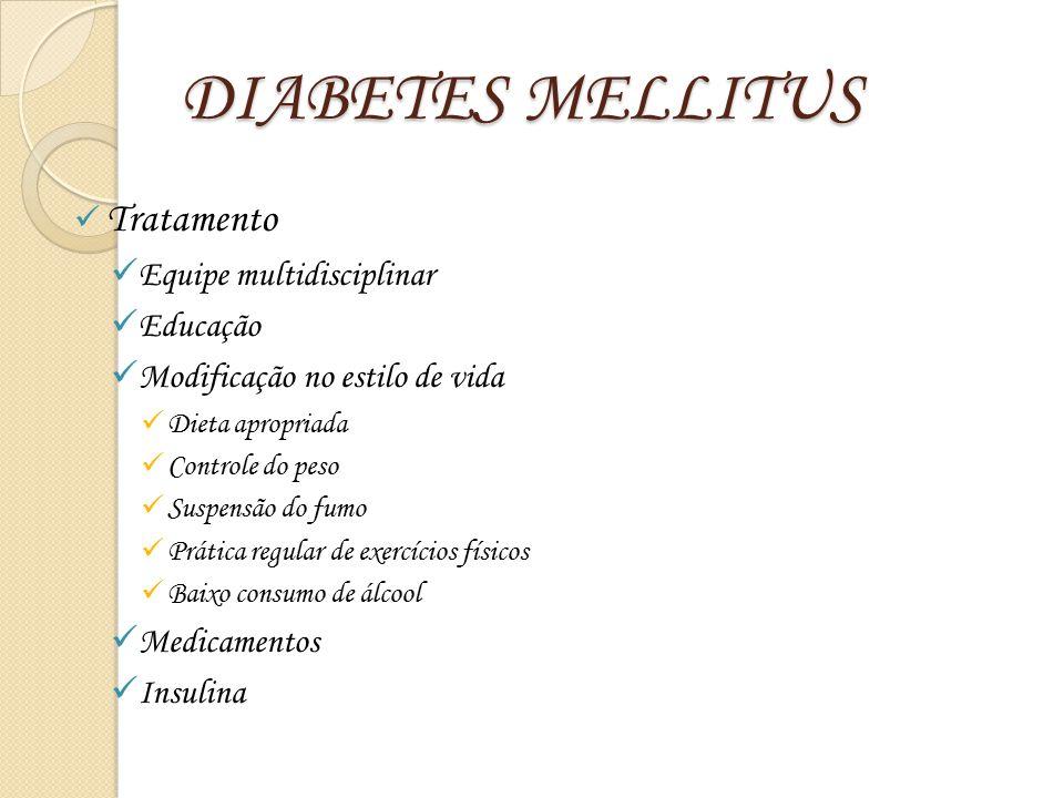 DIABETES MELLITUS Tratamento Equipe multidisciplinar Educação