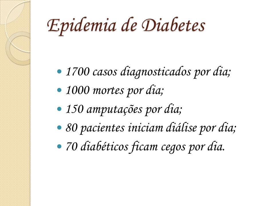Epidemia de Diabetes 1700 casos diagnosticados por dia;