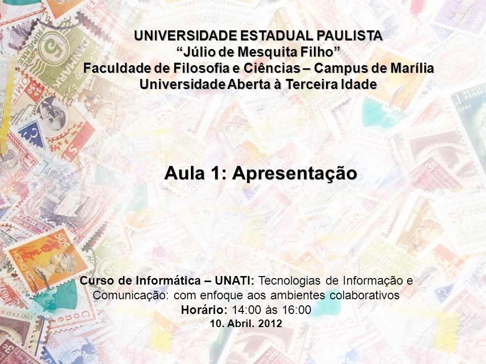 Aula 1: Apresentação UNIVERSIDADE ESTADUAL PAULISTA