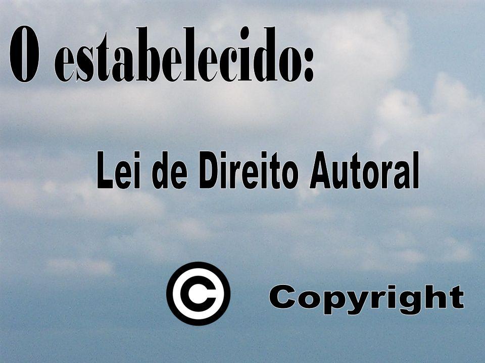 O estabelecido: Lei de Direito Autoral Copyright
