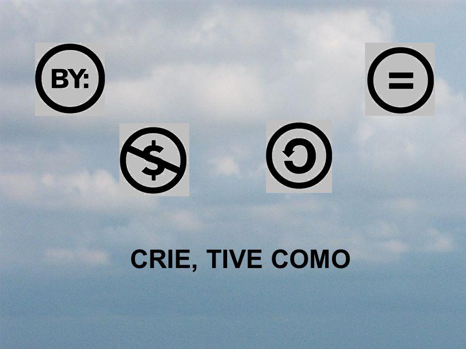 CRIE, TIVE COMO