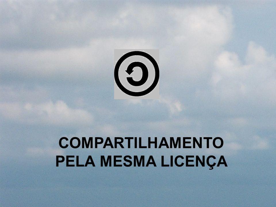 COMPARTILHAMENTO PELA MESMA LICENÇA