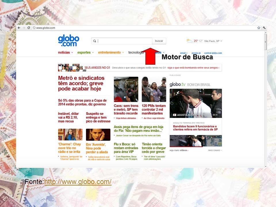 Motor de Busca Fonte:http://www.globo.com/