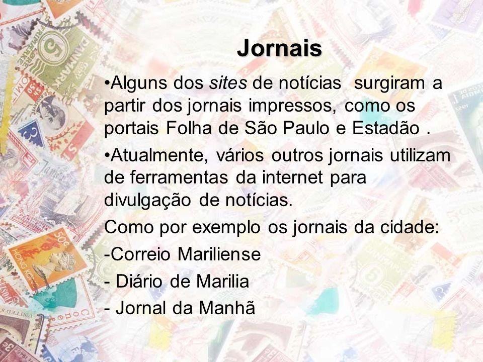Jornais Alguns dos sites de notícias surgiram a partir dos jornais impressos, como os portais Folha de São Paulo e Estadão .