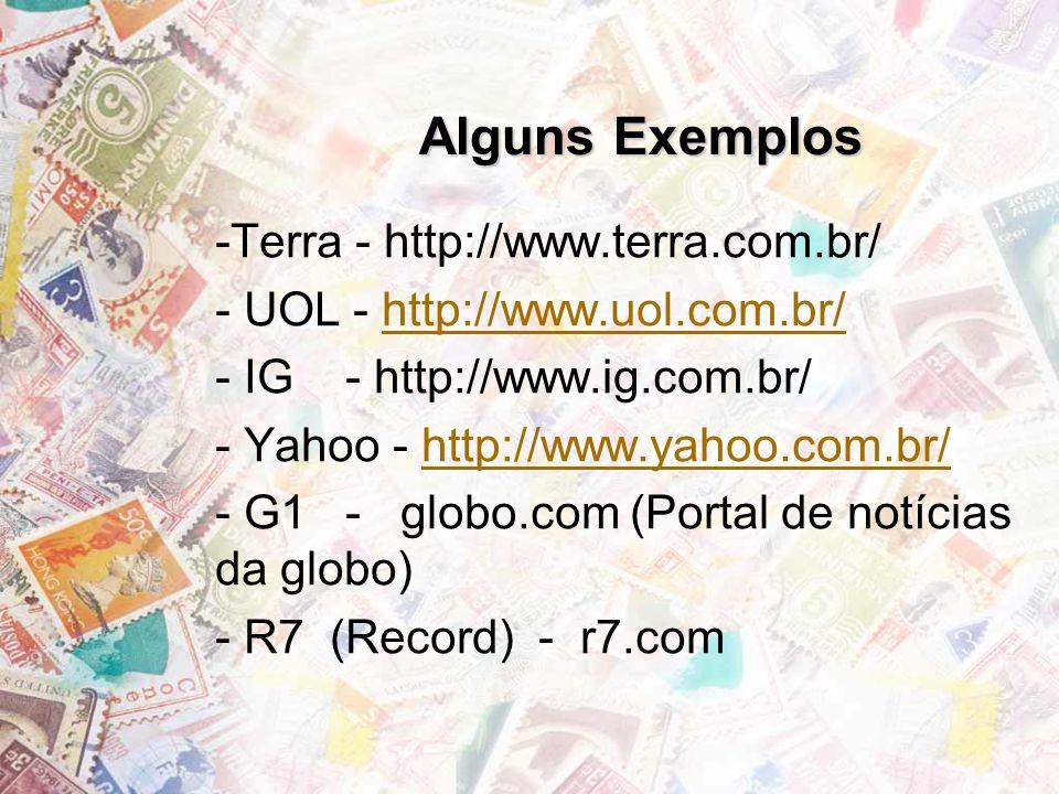 Alguns Exemplos Terra - http://www.terra.com.br/