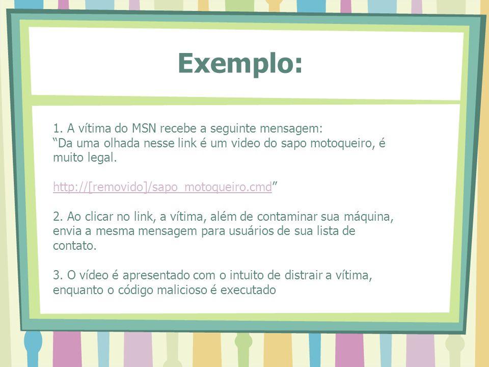 Exemplo: 1. A vítima do MSN recebe a seguinte mensagem: