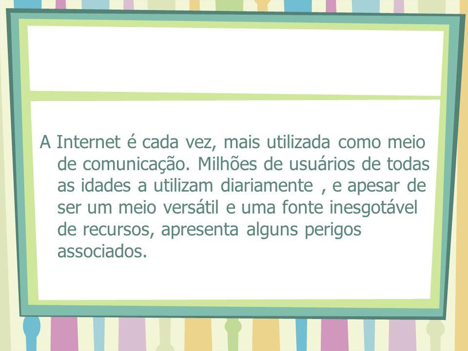 A Internet é cada vez, mais utilizada como meio de comunicação