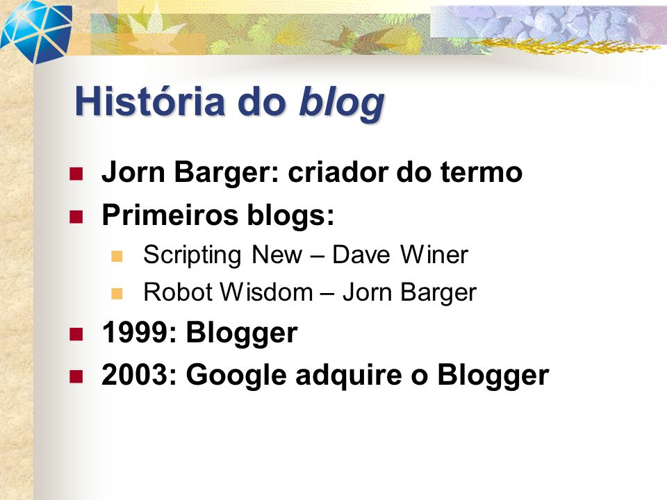 História do blog Jorn Barger: criador do termo Primeiros blogs: