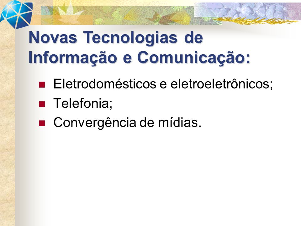 Novas Tecnologias de Informação e Comunicação: