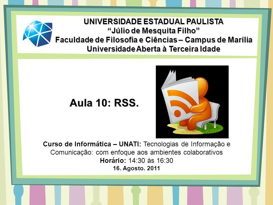 Aula 10: RSS. UNIVERSIDADE ESTADUAL PAULISTA Júlio de Mesquita Filho