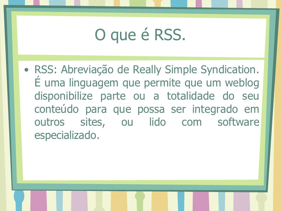 O que é RSS.