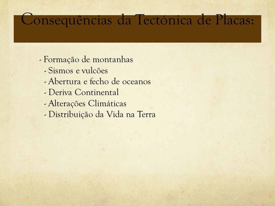 Consequências da Tectónica de Placas:
