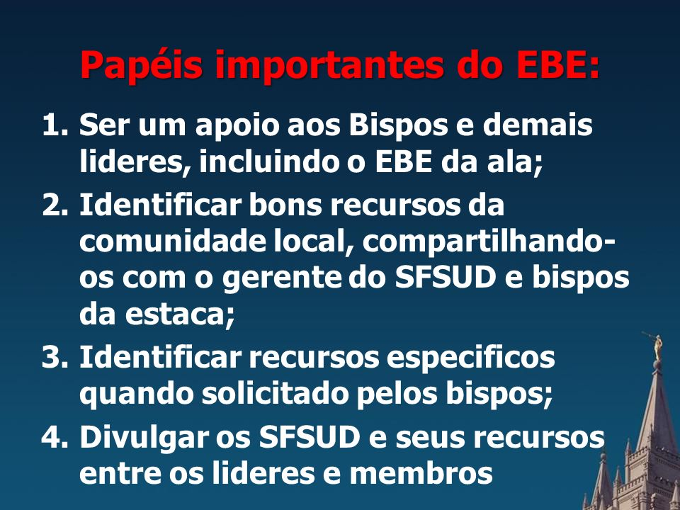 Papéis importantes do EBE: