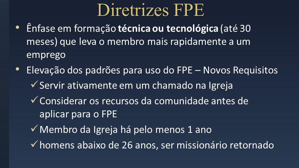 Diretrizes FPE Ênfase em formação técnica ou tecnológica (até 30 meses) que leva o membro mais rapidamente a um emprego.