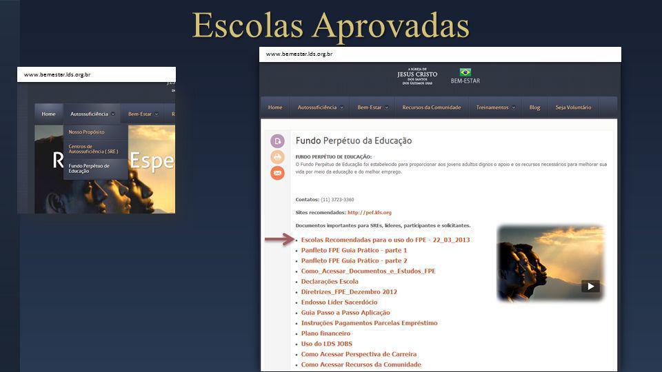 Escolas Aprovadas www.bemestar.lds.org.br www.bemestar.lds.org.br