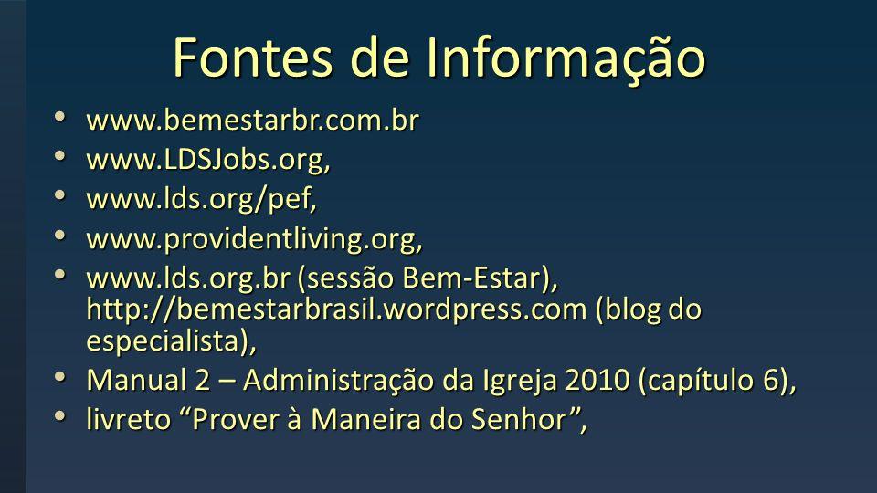 Fontes de Informação www.bemestarbr.com.br www.LDSJobs.org,