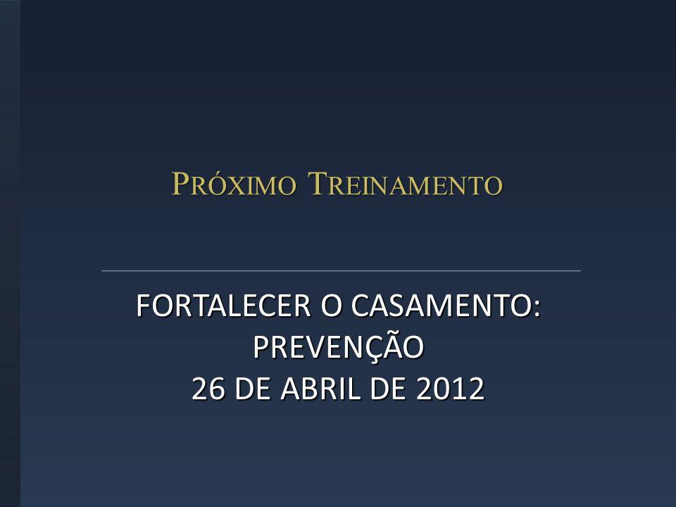 FORTALECER O CASAMENTO: PREVENÇÃO 26 DE ABRIL DE 2012