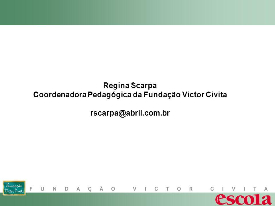 Coordenadora Pedagógica da Fundação Victor Civita