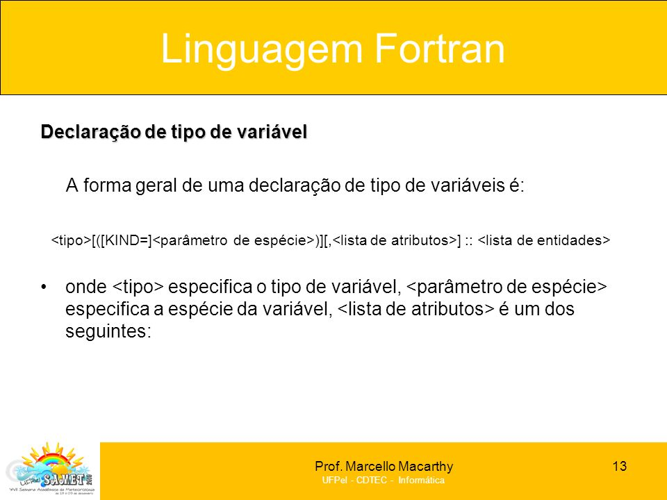 Linguagem Fortran Declaração de tipo de variável