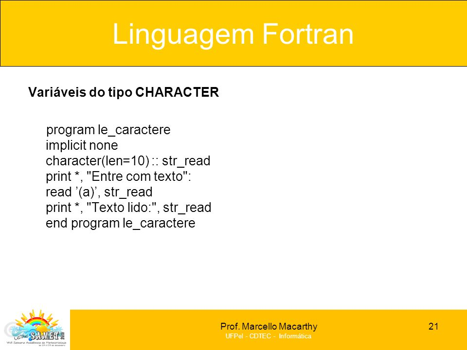 Linguagem Fortran Variáveis do tipo CHARACTER