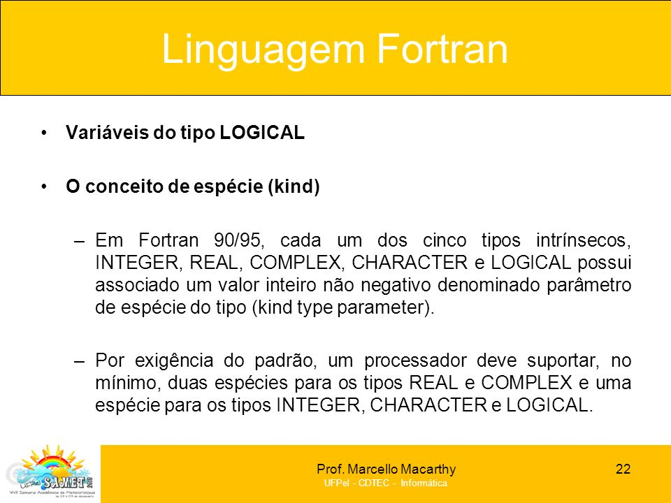 Linguagem Fortran Variáveis do tipo LOGICAL
