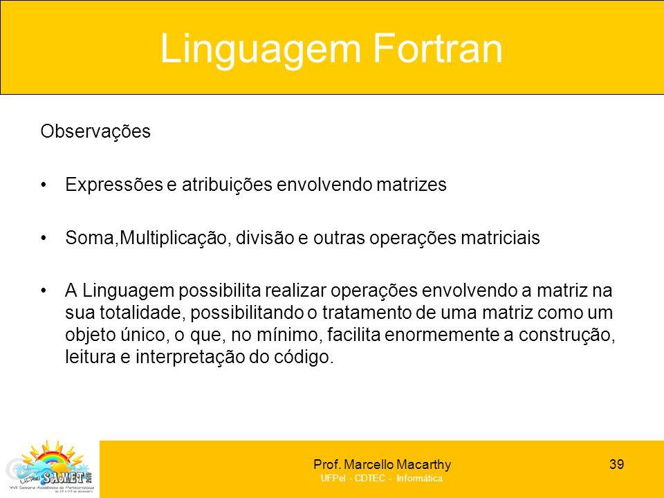 Linguagem Fortran Observações