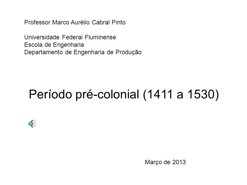 Período pré-colonial (1411 a 1530)