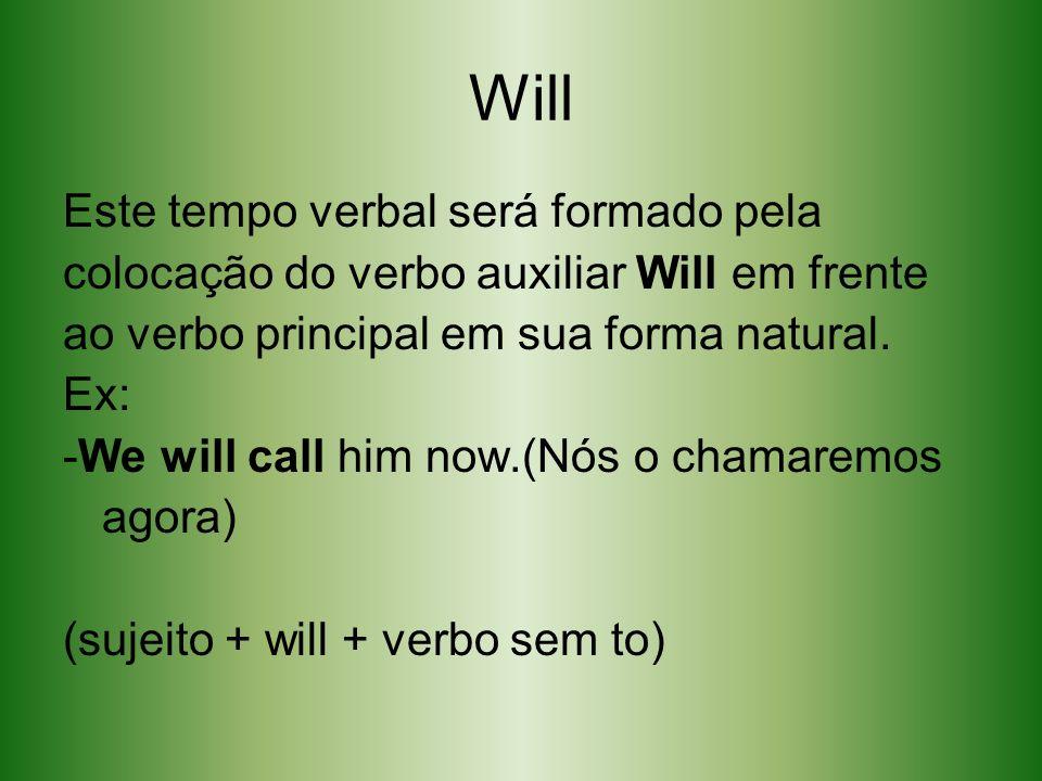 Will Este tempo verbal será formado pela