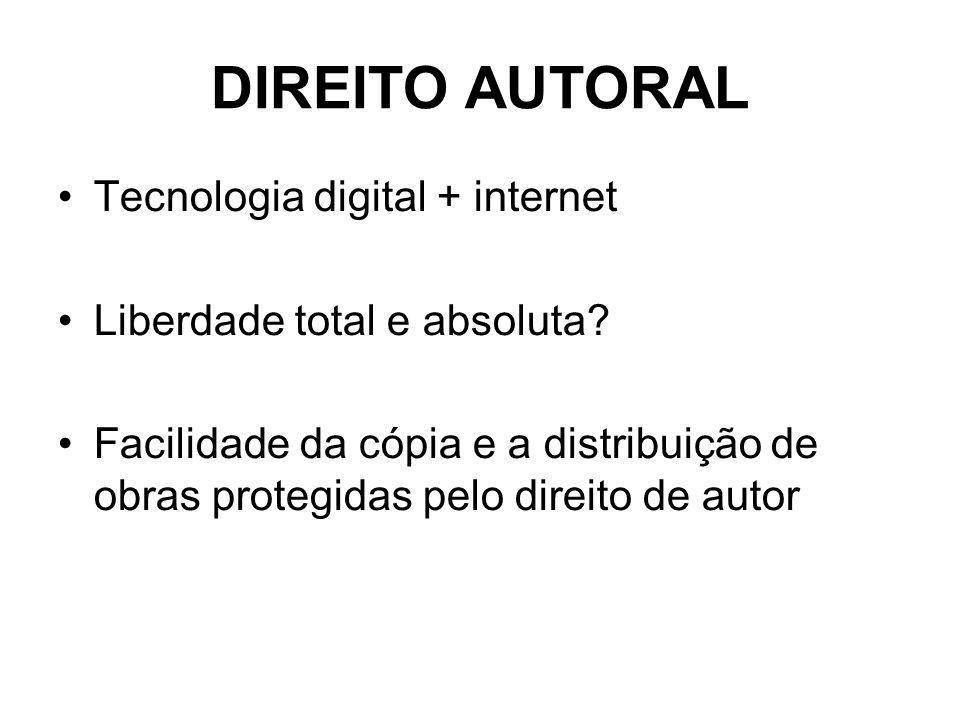 DIREITO AUTORAL Tecnologia digital + internet