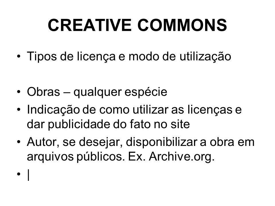 CREATIVE COMMONS Tipos de licença e modo de utilização