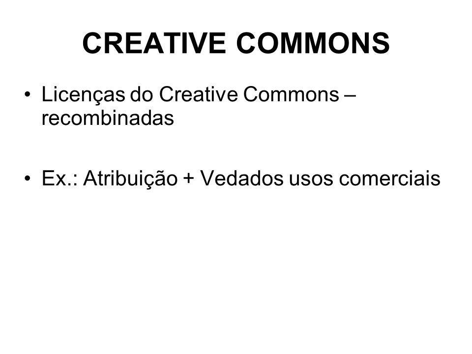 CREATIVE COMMONS Licenças do Creative Commons – recombinadas
