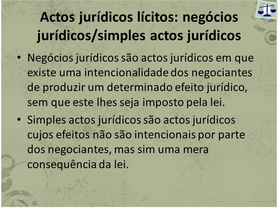 Actos jurídicos lícitos: negócios jurídicos/simples actos jurídicos