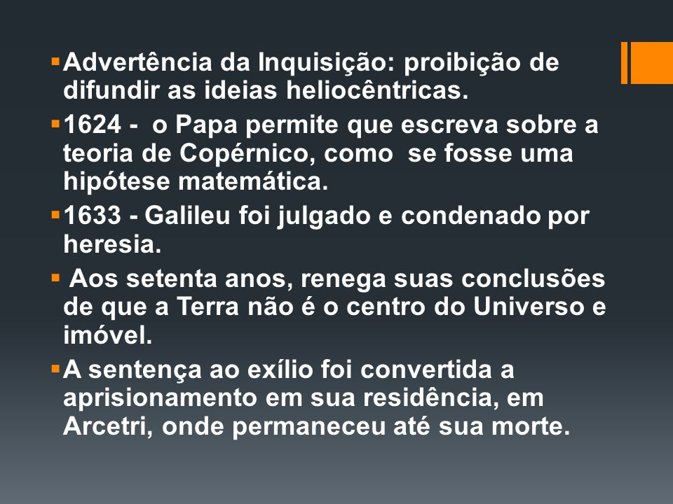 Advertência da Inquisição: proibição de difundir as ideias heliocêntricas.