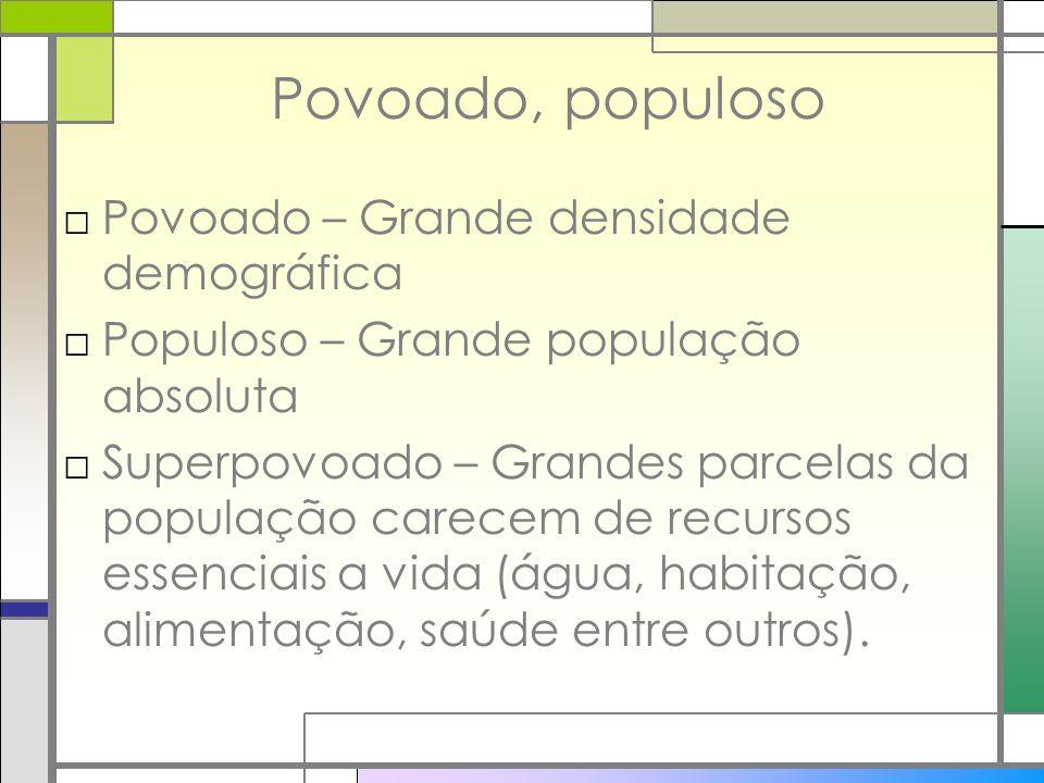 Povoado, populoso Povoado – Grande densidade demográfica
