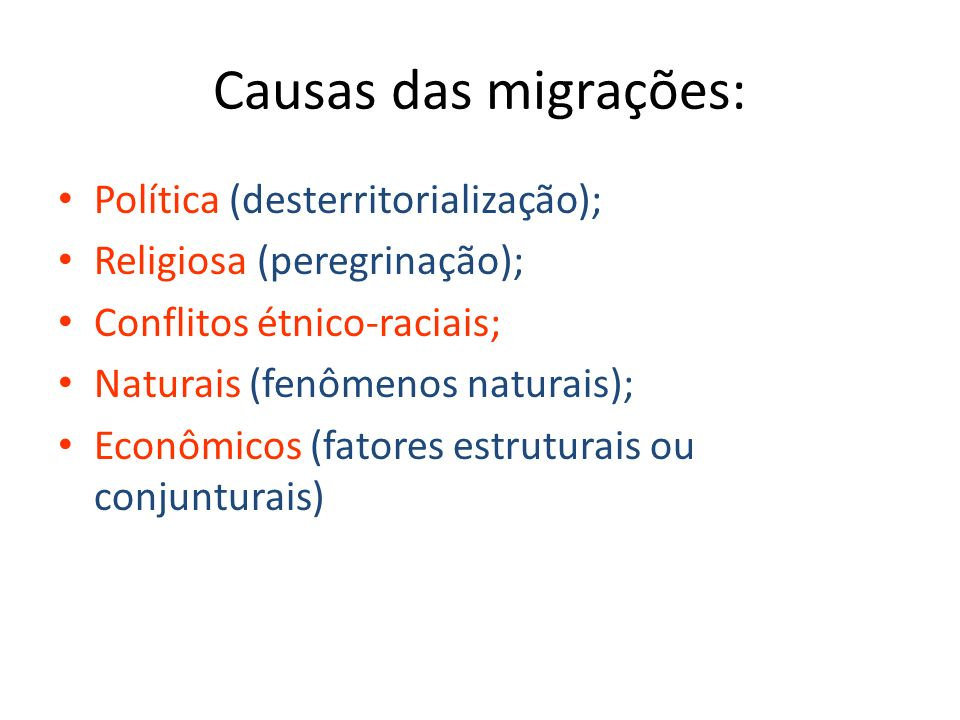 Causas das migrações: Política (desterritorialização);