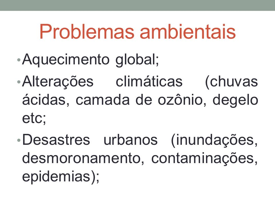 Problemas ambientais Aquecimento global;