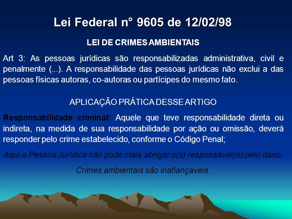 Lei Federal n° 9605 de 12/02/98 LEI DE CRIMES AMBIENTAIS