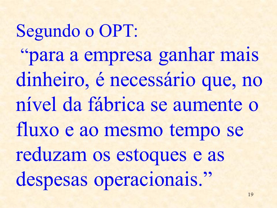 Segundo o OPT: