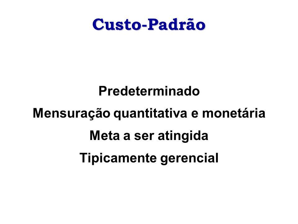 Mensuração quantitativa e monetária Tipicamente gerencial