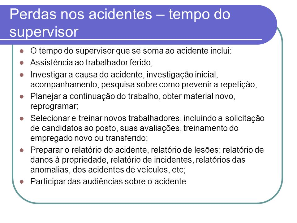 Perdas nos acidentes – tempo do supervisor