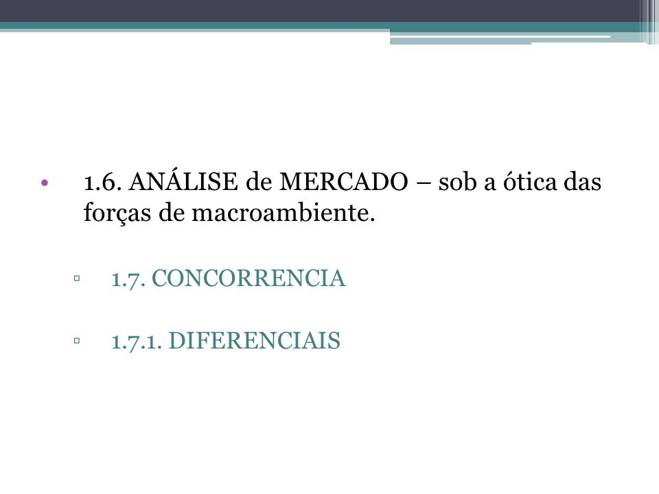 1.6. ANÁLISE de MERCADO – sob a ótica das forças de macroambiente.