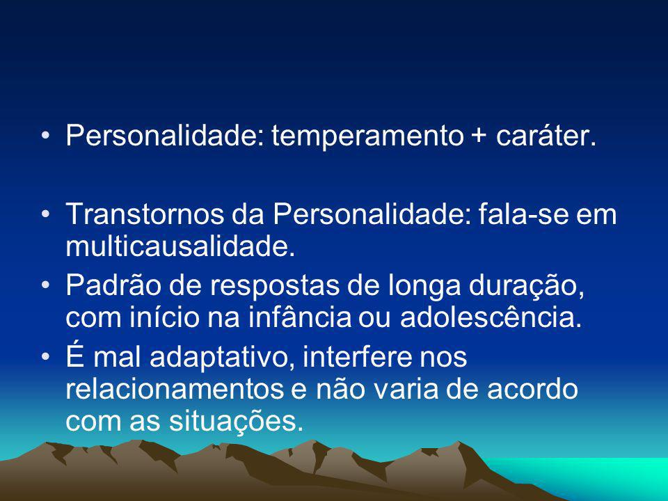 Personalidade: temperamento + caráter.