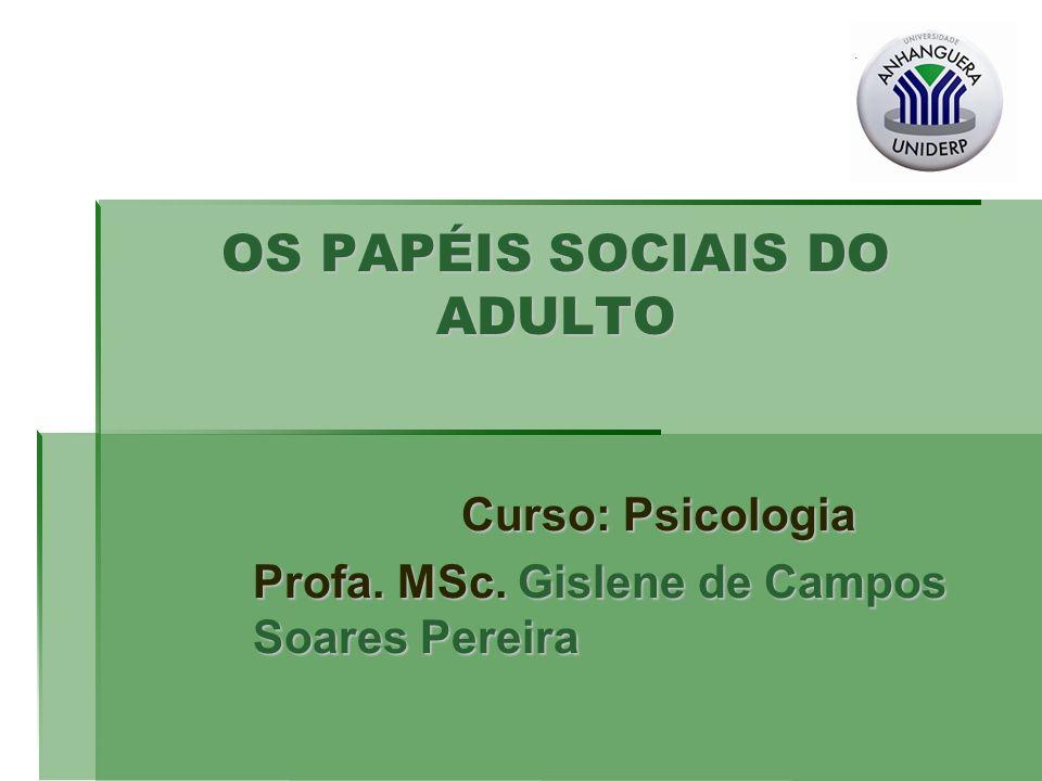 OS PAPÉIS SOCIAIS DO ADULTO