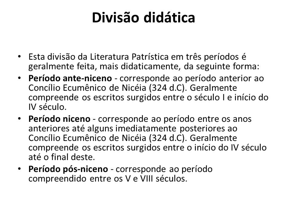 Divisão didáticaEsta divisão da Literatura Patrística em três períodos é geralmente feita, mais didaticamente, da seguinte forma: