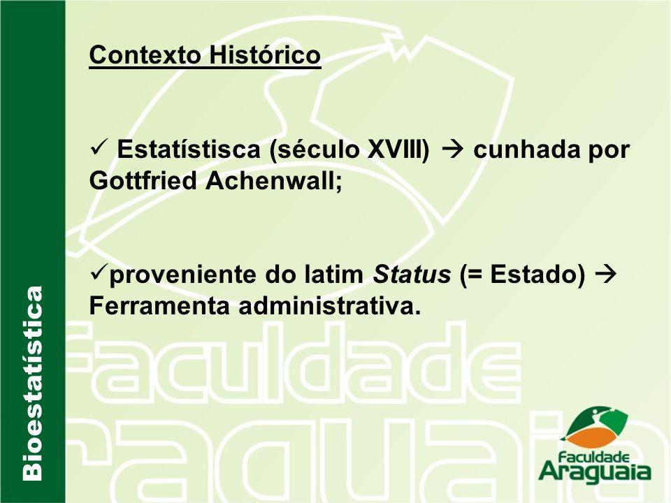 Contexto Histórico Estatístisca (século XVIII)  cunhada por Gottfried Achenwall;