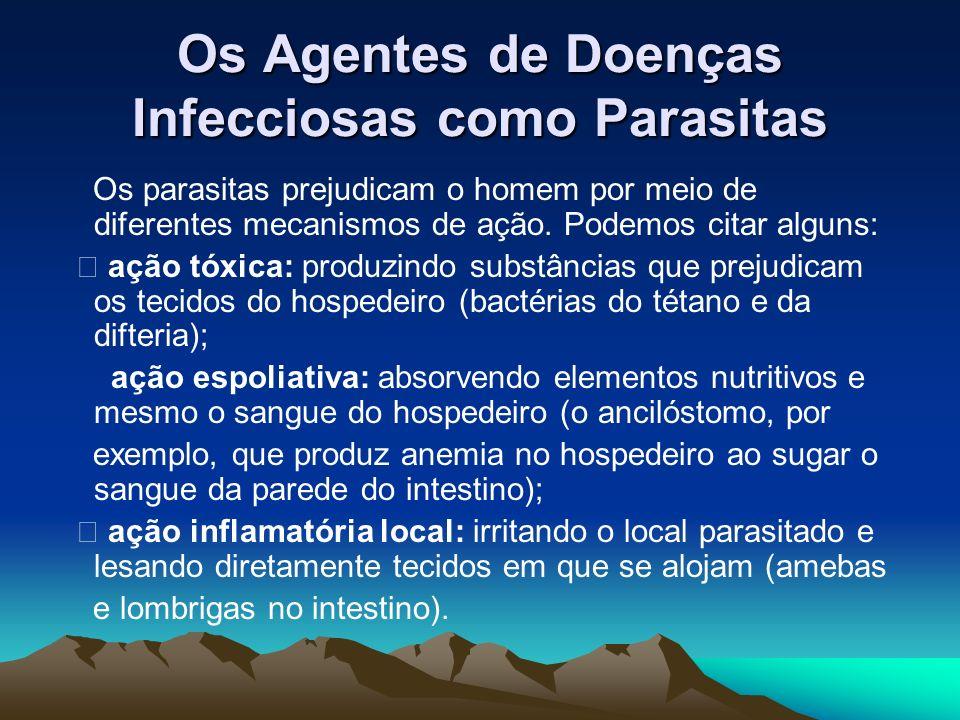 Os Agentes de Doenças Infecciosas como Parasitas