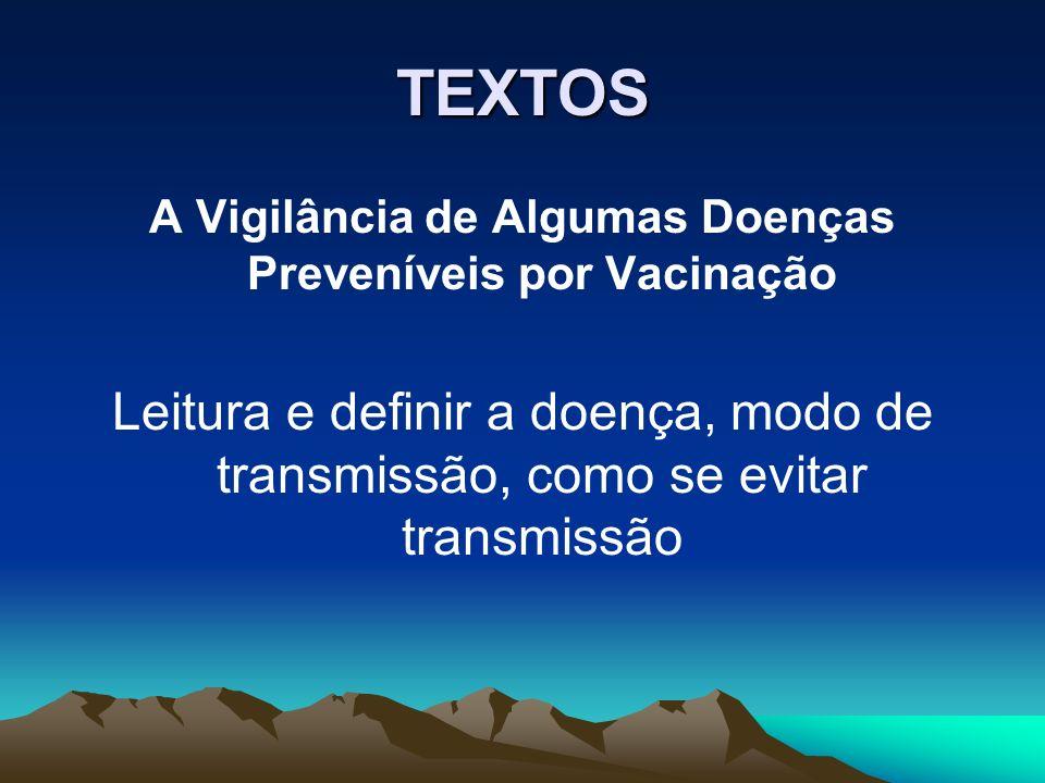 A Vigilância de Algumas Doenças Preveníveis por Vacinação