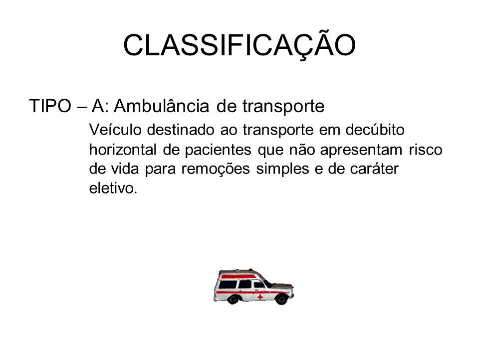 CLASSIFICAÇÃO TIPO – A: Ambulância de transporte
